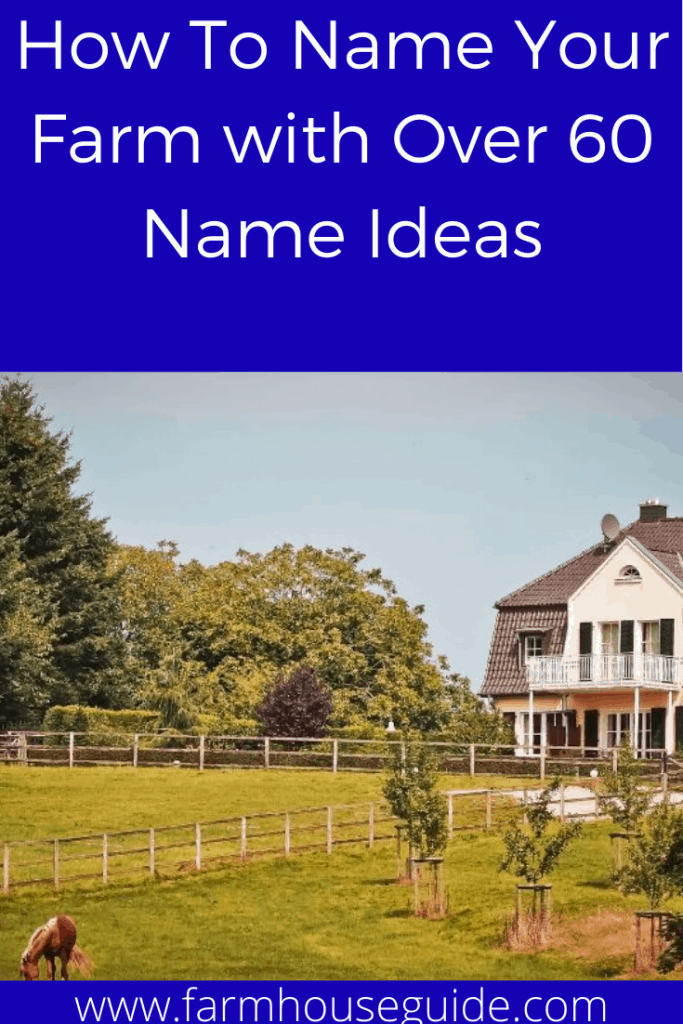 How To Name Your Farm With Over 60 Name Ideas Farmhouse Guide