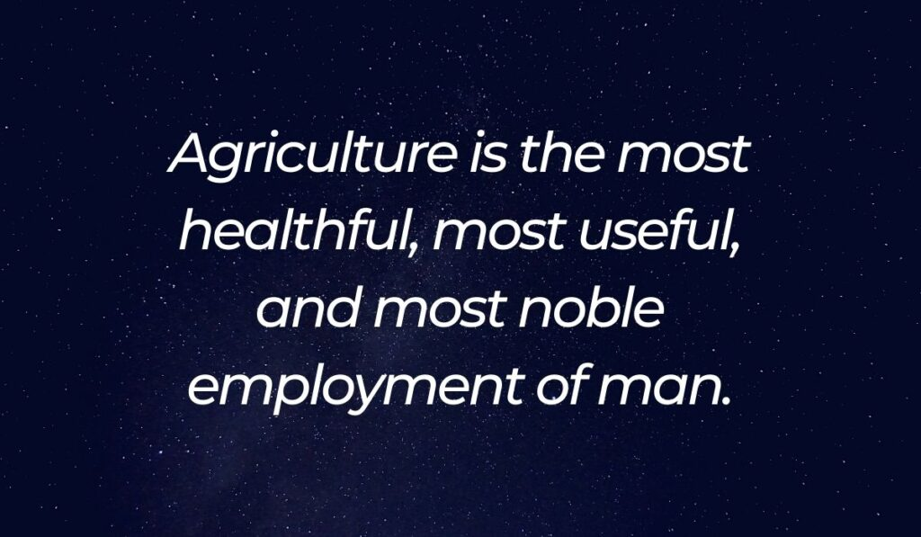 agriculture is the most health quotes